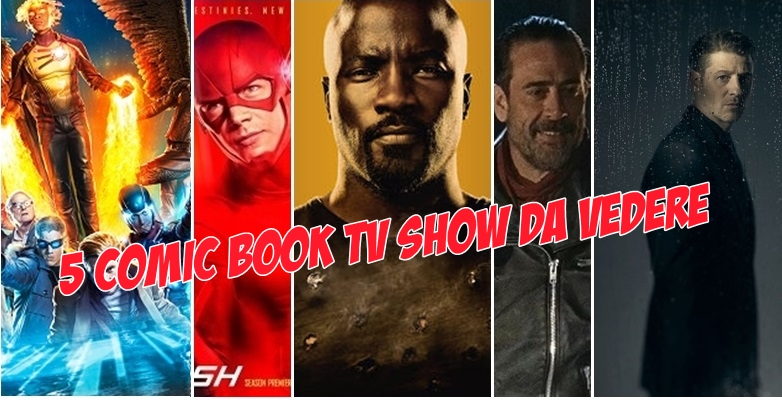 I poster di Legends of Tomorrow, Flash, Luke Cage, The Walking Dead e Gotham 5 comic book TV show da vedere questo autunno